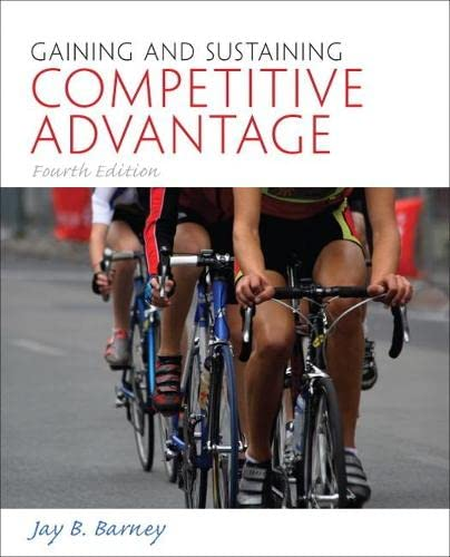 9780136120926: Gaining and Sustaining Competitive Advantage (4th Edition)