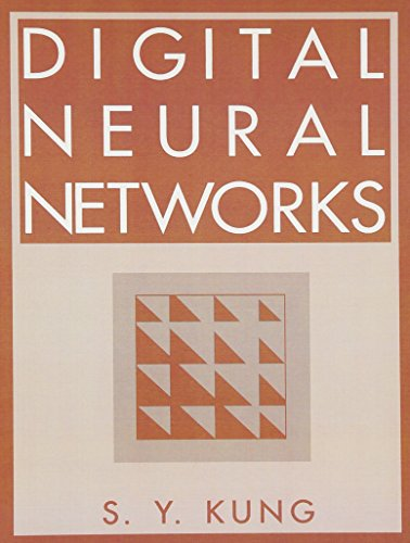 Digital Neural Networks: S.Y. Kung