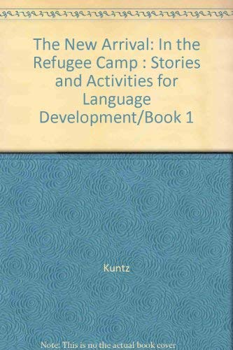 9780136123422: The New Arrival: In the Refugee Camp : Stories and Activities for Language Development/Book 1