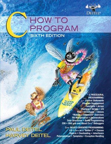 C: How to Program (6th Edition): Deitel, Paul; Deitel,