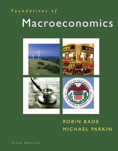 Foundations of Macroeconomics (5th Edition) (MyEconLab Series): Robin Bade, Michael