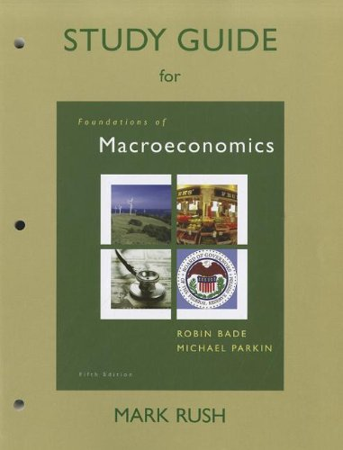 Study Guide for Foundations of Macroeconomics: Mark Rush, Michael