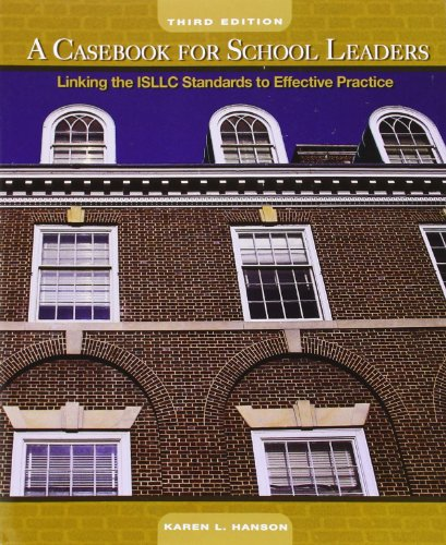 9780136126829: A Casebook for School Leaders: Linking the ISLLC Standards to Effective Practice