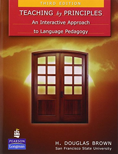 Teaching by Principles: An Interactive Approach to: H. Douglas Brown