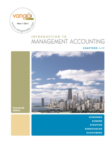 Introduction to Management Accounting-Chapters 1-17 (14th Edition): Charles T. Horngren,