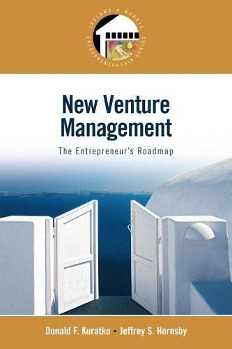 New Venture Management: The Entrepreneur's Roadmap (Entrepreneurship Series) (0136130321) by Donald F. Kuratko; Jeffrey S. Hornsby