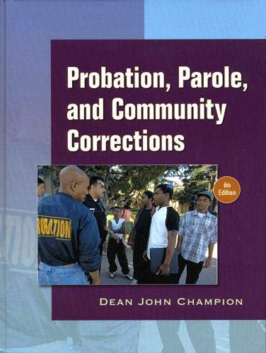 9780136130581: Probation, Parole and Community Corrections in the United States
