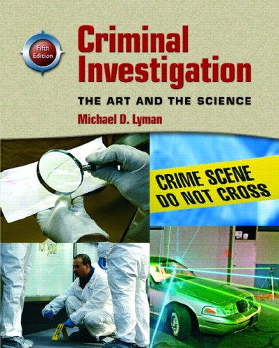 9780136133063: Criminal Investigation: The Art and the Science (5th Edition)