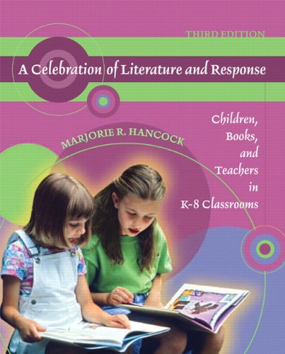 9780136133940: A Celebration of Literature and Response: Children, Books, and Teachers in K-8 Classrooms (3rd Edition)