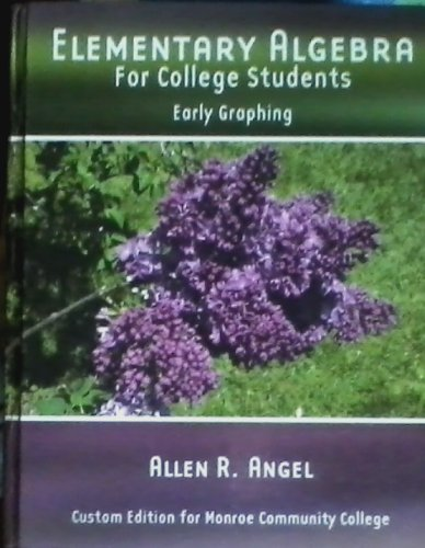 Elementary Algebra for College Students : Early: ALLEN R. ANGEL