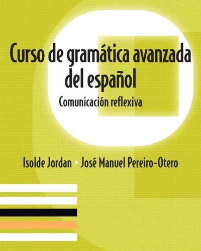 9780136135838: Curso de gramatica avanzada del español: Comunicacion reflexiva