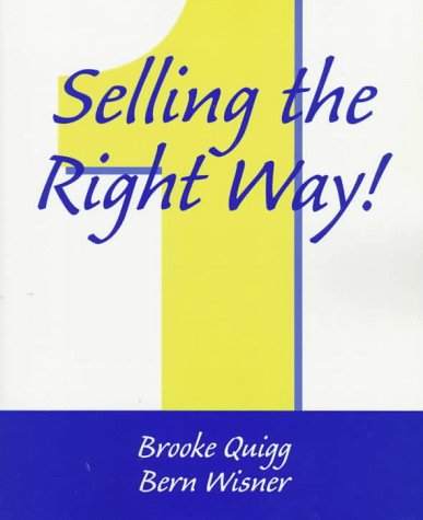 9780136136545: Selling the Right Way!