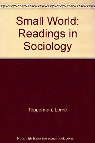 Small World : International Readings in Sociology: Tepperman, Lorne; Curtis,