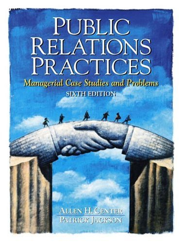 9780136138037: Public Relations Practices: Managerial Case Studies and Problems (6th Edition)