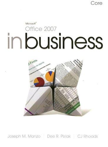 9780136139867: Microsoft Office 2007 inBusiness: Core by Manzo, Joseph M.; Piziak, Dee R.