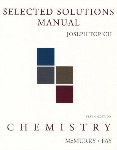 Chemistry - Selected Solutions Manual: Joseph Topich, Robert