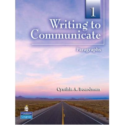 9780136141921: [Writing to Communicate: Level 1: Paragraphs] (By: Cynthia A. Boardman) [published: November, 2007]