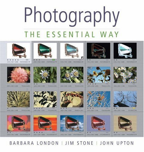 Photography: The Essential Way (0136142761) by Barbara London; Jim Stone; John Upton