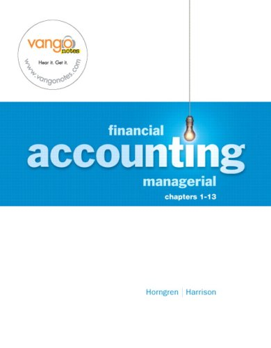 Financial & Managerial Accounting-Financial, Chapter 1-13 (F): Walter T. Harrison,