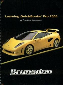 9780136150275: Learning Quickbooks 2008: A Practical Approach (2nd Edition)