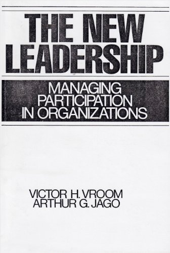 The New Leadership: Managing Participation in Organizations: Victor H. Vroom,