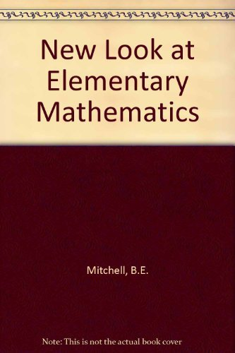 9780136150626: New Look at Elementary Mathematics