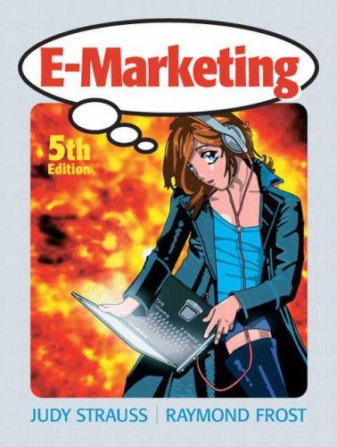 E-Marketing (5th Edition): Judy Strauss; Raymond Frost