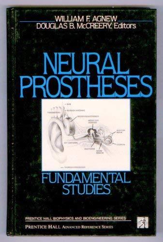 9780136154440: Neural Prostheses: FUNDAMENTAL STUDIES (PRENTICE HALL BIOPHYSICS & BIOENGINEERING SERIES)