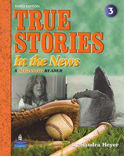 9780136154815: True Stories in the News: A Beginning Reader (True Stories (Pearson Longman))