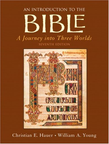 An Introduction to the Bible: A Journey into Three Worlds, 7th Edition: Christian E Hauer; William ...