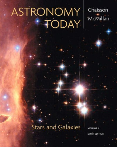 Astronomy Today Vol 2: Stars and Galaxies (6th Edition) (0136155502) by Eric Chaisson; Steve McMillan