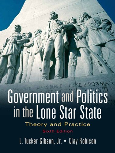 Government and Politics in the Lone Star: Gibson, L. Tucker,