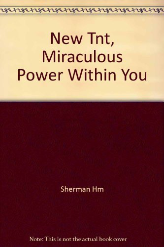New Tnt, Miraculous Power Within You: Sherman Hm