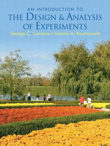 Introduction to the Design Analysis of Experiments: George C. Canavos,