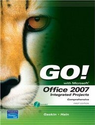 9780136158714: Go! With Microsoft Office 2007: Integrated Projects, Comprehensive, 1st Edition