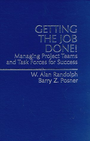 9780136162858: Getting the Job Done: Managing Project Teams and Task Forces for Success