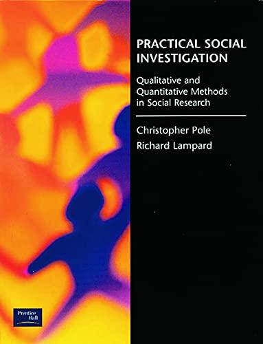 9780136168485: Practical Social Investigation: Qualitative and Quantitative Methods in Social Research