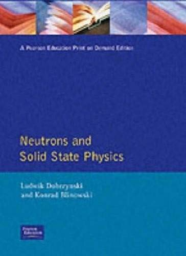 9780136171928: Neutrons and Solid State Physics (Ellis Horwood Series in Physics & Its Applications)