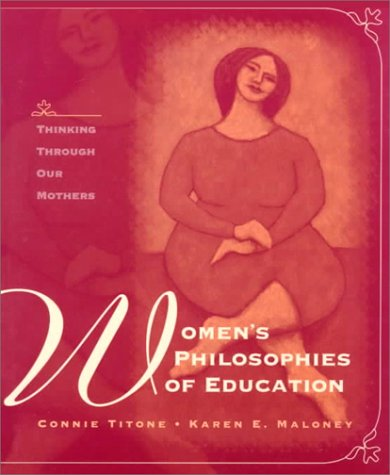 9780136180425: Women's Philosophies of Education: Thinking Through Our Mothers