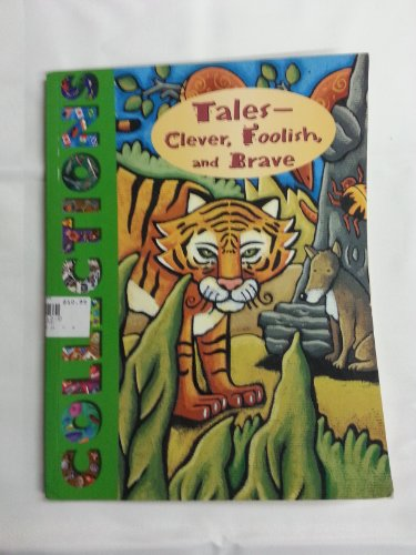 9780136194125: Collections 5 Tales - Clever, Foolish, and Brave (Collections)
