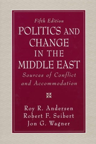 9780136218227: Politics and Change in the Middle East: Sources of Conflict and Accommodation