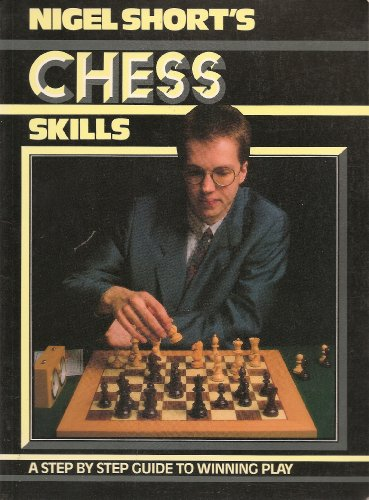 9780136222910: Nigel Short's Chess Skills
