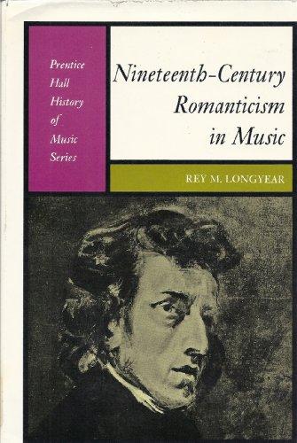 9780136226628: Nineteenth-century Romanticism in music (Prentice-Hall history of music series)