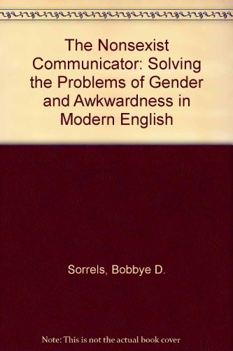 9780136234050: The Nonsexist Communicator: Solving the Problems of Gender and Awkwardness in Modern English