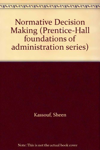 9780136236948: Normative Decision Making (Prentice-Hall foundations of administration series)