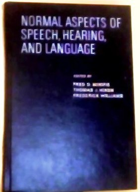 Normal Aspects of Speech, Hearing, and Language: Frederick Williams; Fred