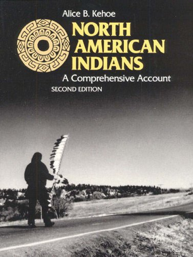 an analysis of the native americans in north american indians a comprehensive account by alice kehoe Sees the typical native american they put the native americans to north american indians: a comprehensive account by alice b kehoe in her book north.