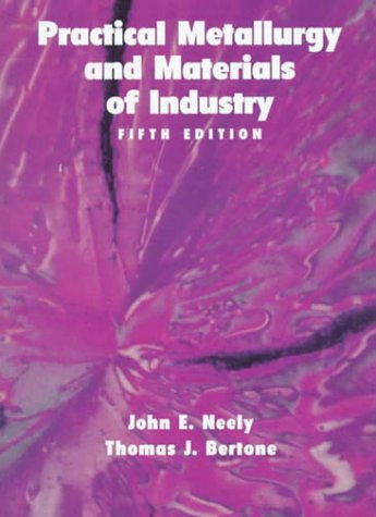 9780136245520: Practical Metallurgy and Materials of Industry (5th Edition)