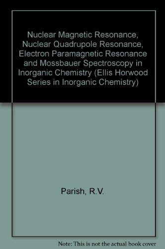 Nmr, Nqr, Epr, and Mossbauer Spectroscopy in: Parish, Richard Vernon