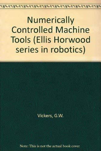 9780136255260: Numerically Controlled Machine Tools (Ellis Horwood series in robotics)